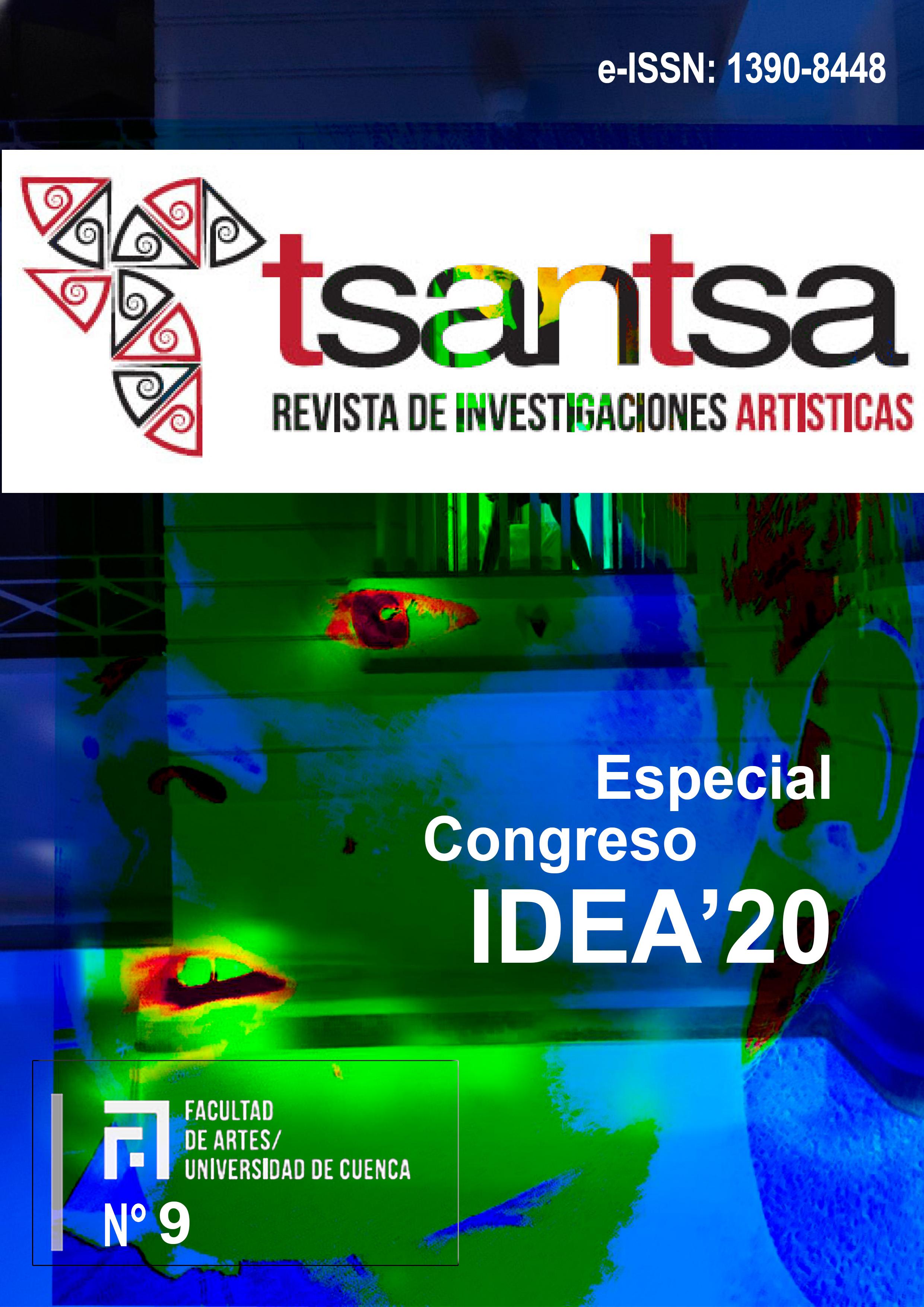 Ver Núm. 9 (2020): Número especial / Congreso Internacional IDEA'20 / Facultad de Artes de la Universidad de Cuenca, Ecuador
