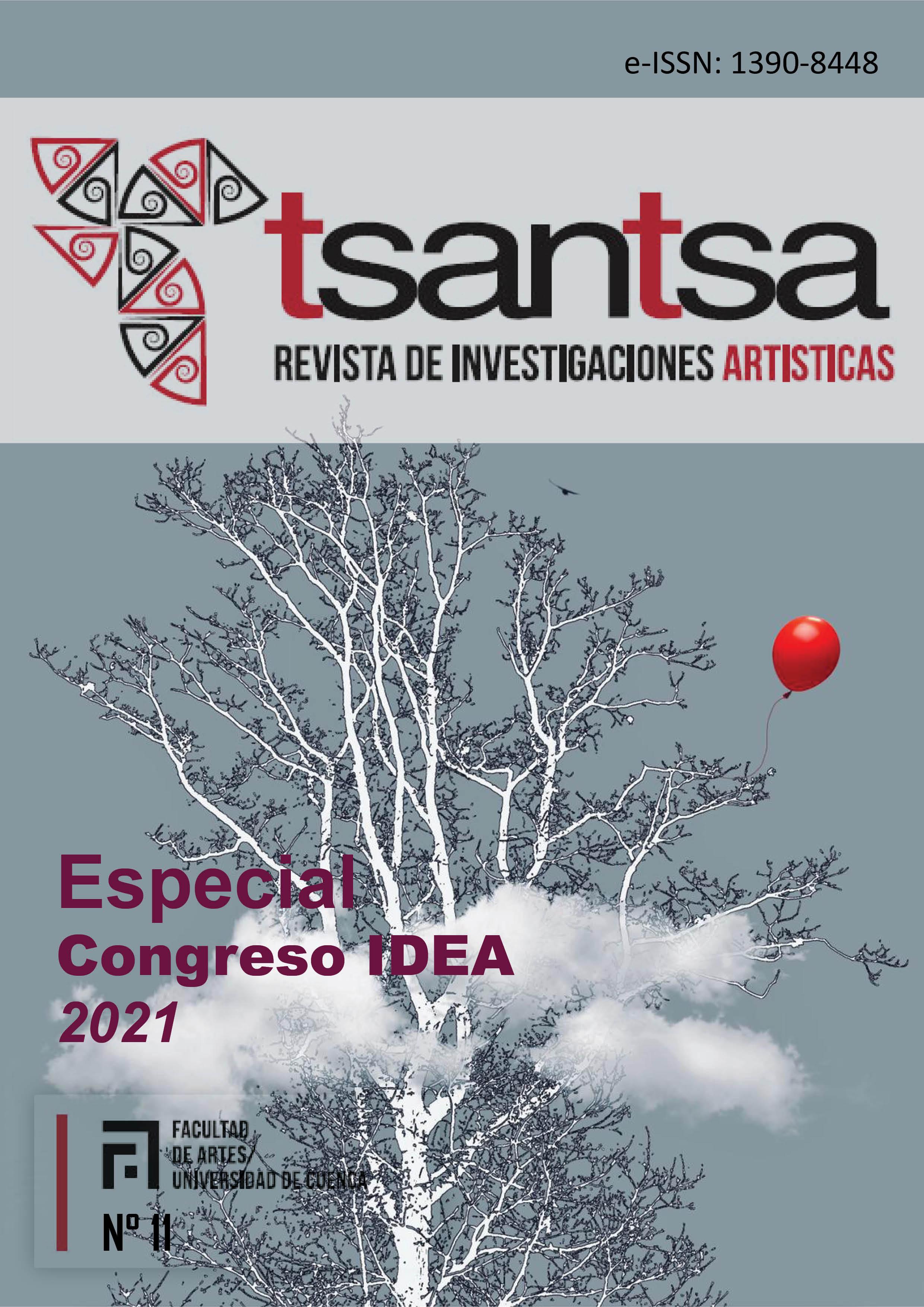 Ver Núm. 11 (2021): Número especial / Congreso Internacional IDEA'21 / Facultad de Artes de la Universidad de Cuenca, Ecuador