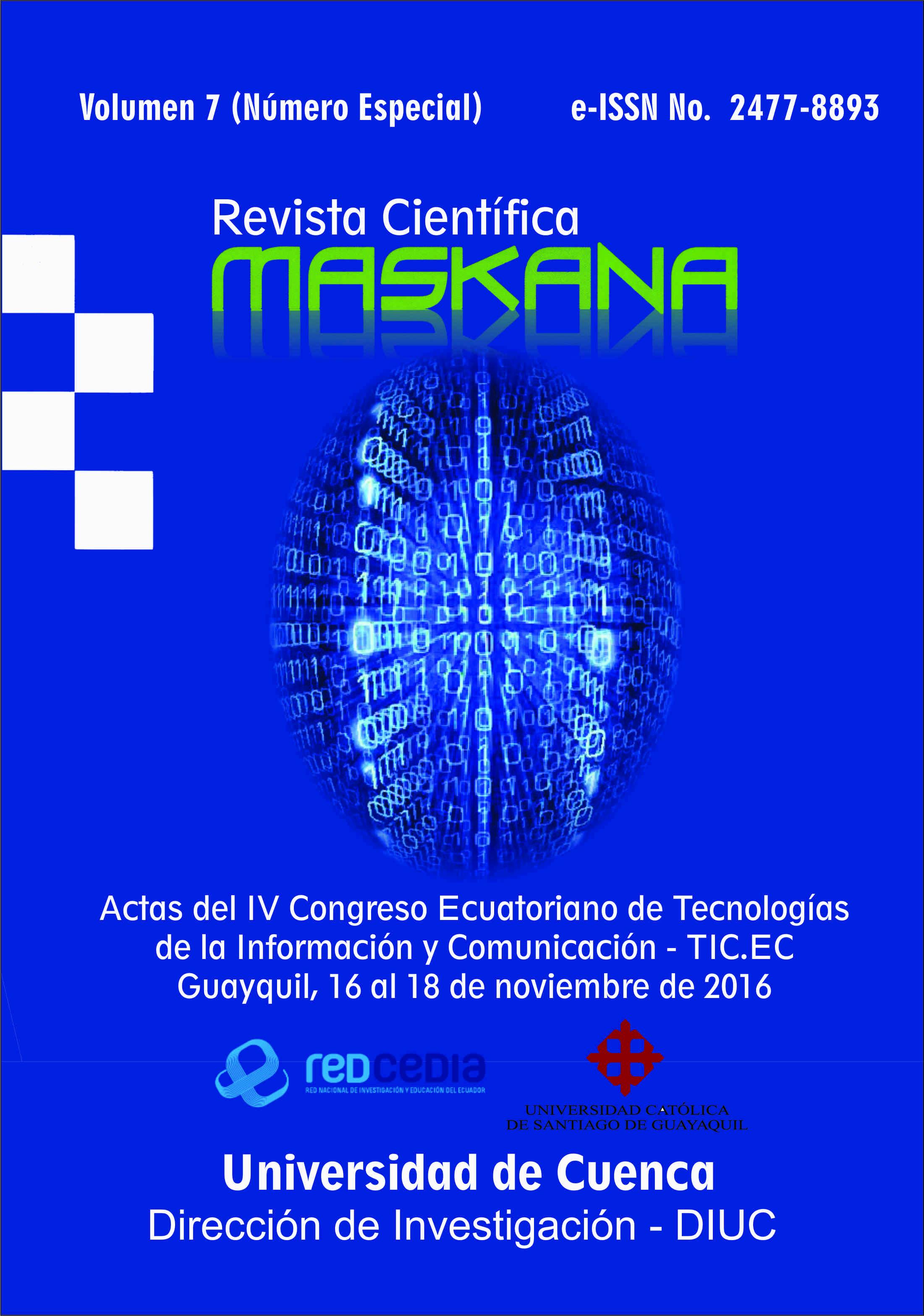 Ver Vol. 7 (2016): Actas del IV Congreso Ecuatoriano de Tecnologías de la Información y Comunicación - TIC.EC 2016