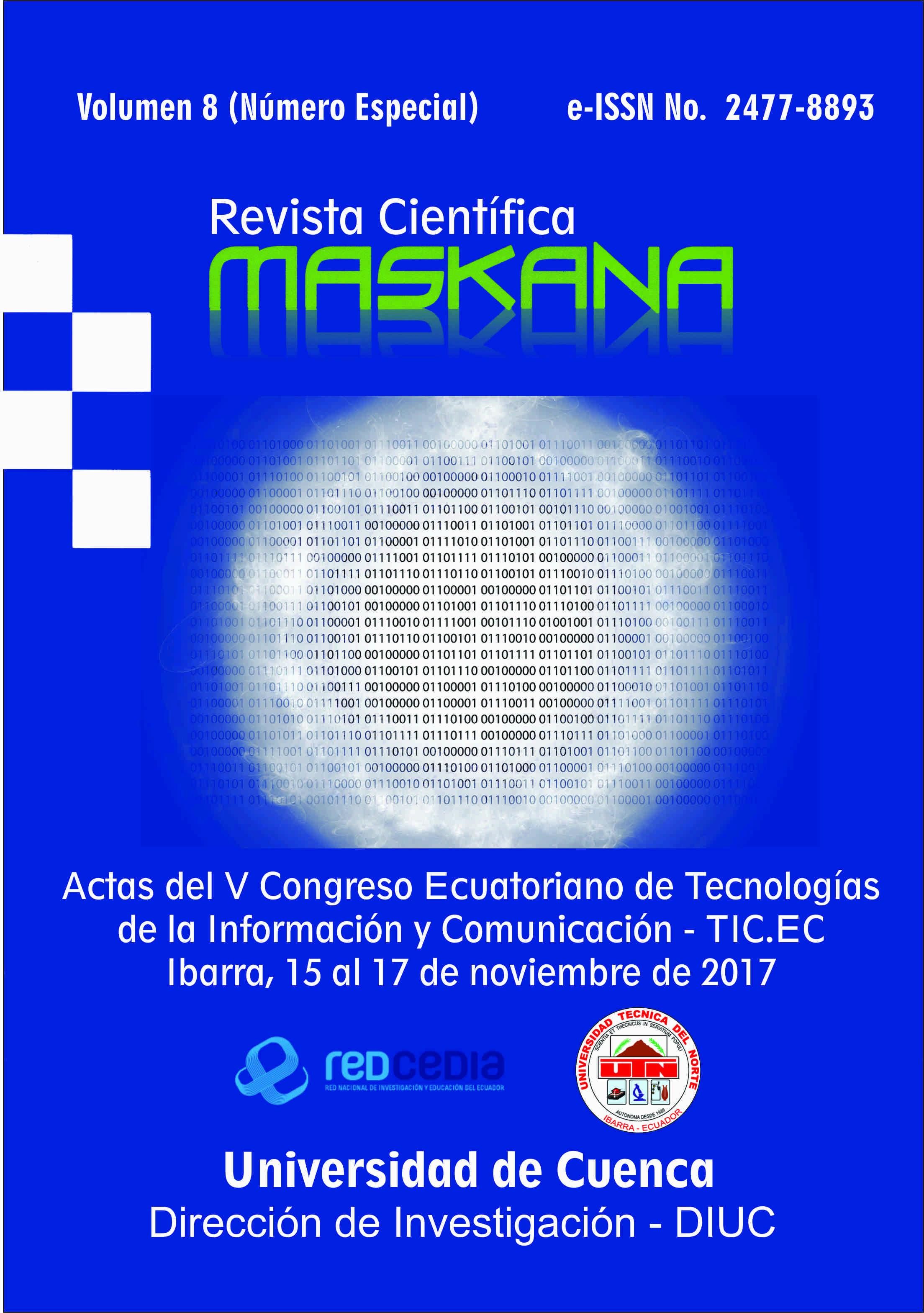 Ver Vol. 8 (2017): Actas del V Congreso Ecuatoriano de Tecnologías de la Información y Comunicación - TIC.EC 2017