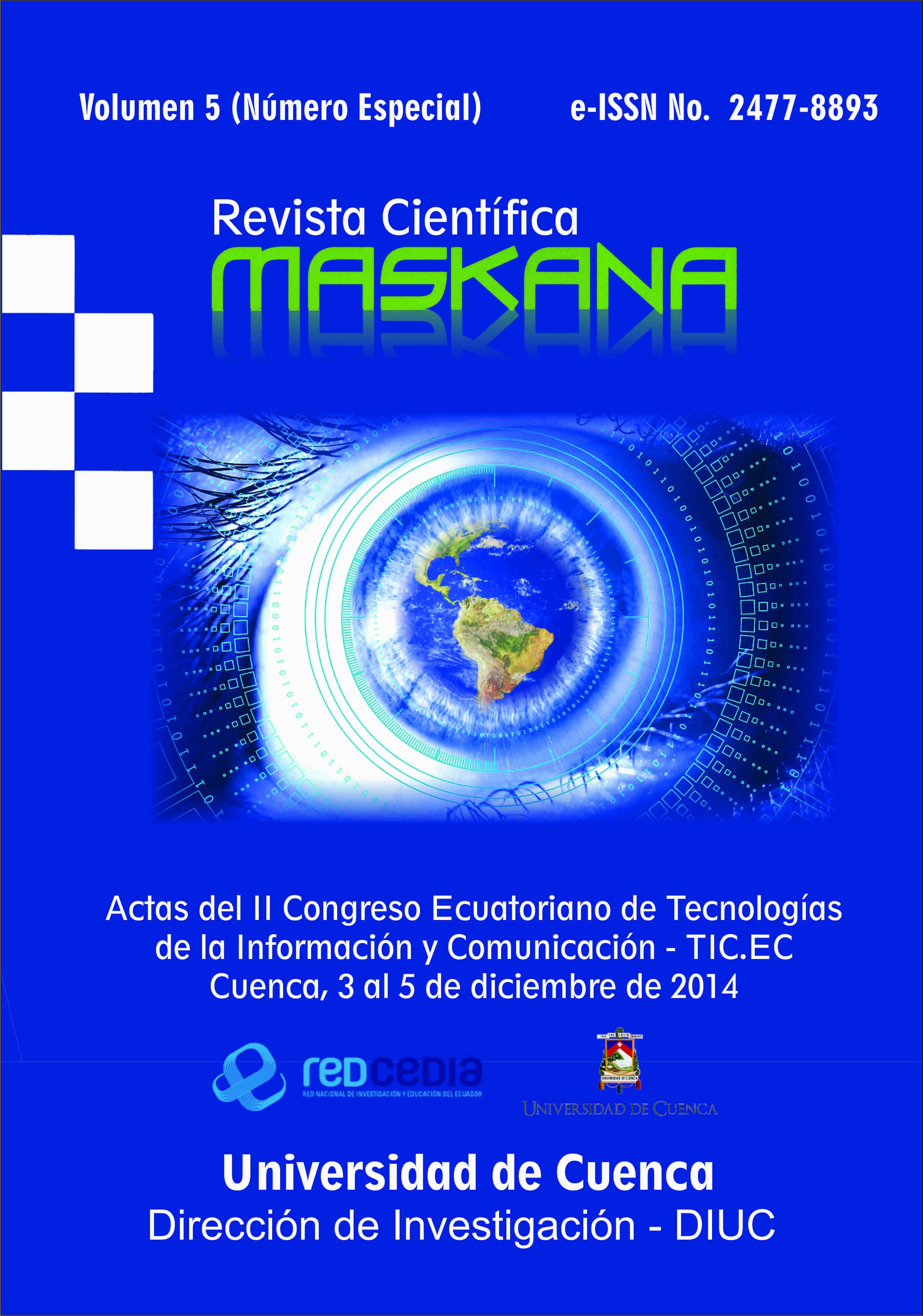 Ver Vol. 5 (2014): Actas del II Congreso Ecuatoriano de Tecnologías de la Información y Comunicación - TIC.EC 2014