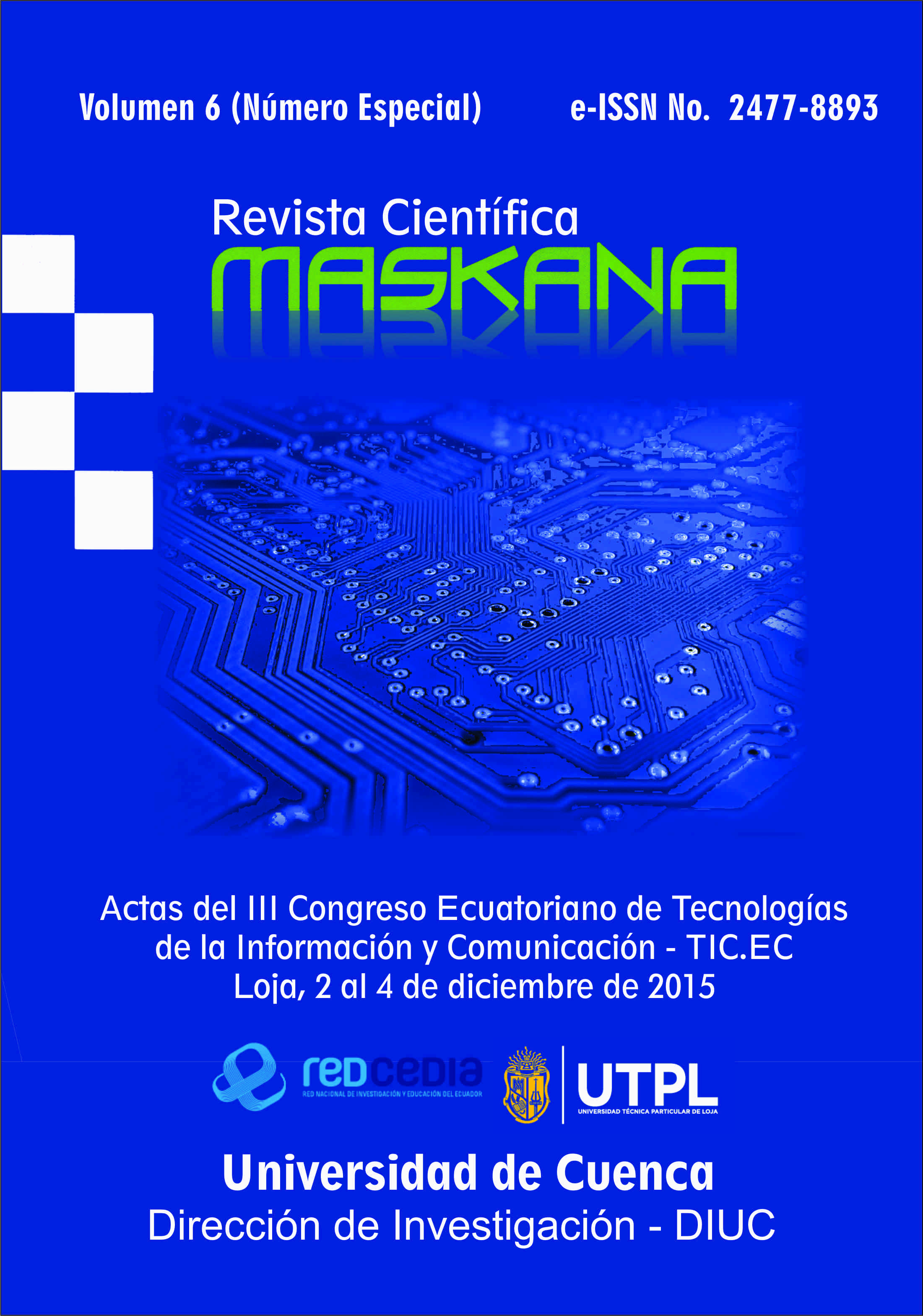 Ver Vol. 6 (2015): Actas del III Congreso Ecuatoriano de Tecnologías de la Información y Comunicación - TIC.EC 2015